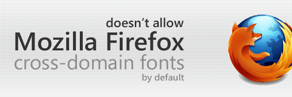 Firefox does not allow cross domain fonts
