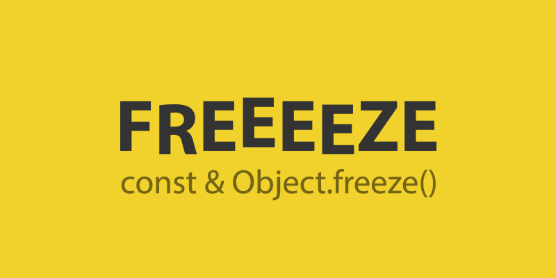 JavaScript const and Object.freeze()